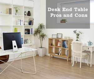 desk end table pros cons