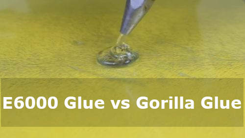 e6000 glue vs gorilla glue
