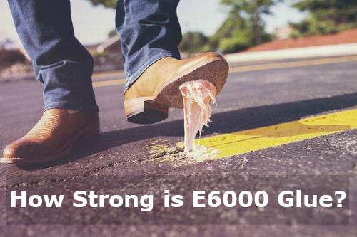 how strong is e6000 glue
