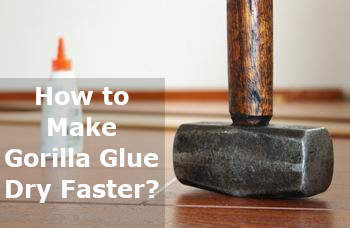 how to make gorilla glue dry faster