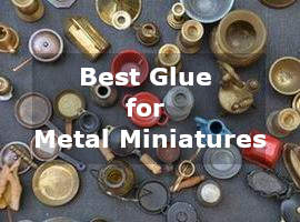 best glue for metal miniatures
